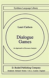 Dialogue Games: An Approach to Discourse Analysis (Hardcover, 1985)