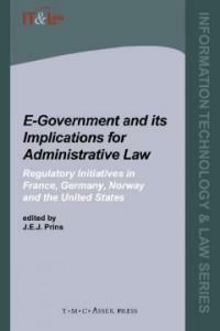E-government and its implications for administrative law : regulatory initiatives in France, Germany, Norway and the United States