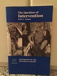 The question of intervention: statements by the Secretary-General