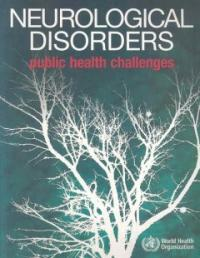 Neurological disorders : public health challenges