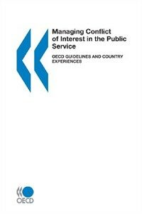 Managing conflict of interest in the public service : OECD guidelines and overview