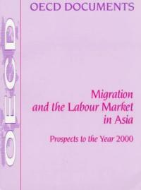 Migration and the labour market in Asia : prospects to the year 2000