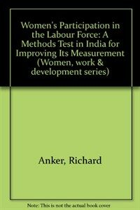 Women's participation in the labour force : a methods test in India for improving its measurement