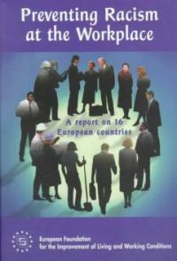 Preventing racism at the workplace : a report on 16 European countries