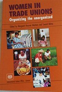 Women in trade unions: organizing the unorganized 1st. ed