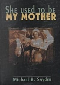 She Used to Be My Mother (Hardcover)