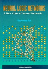 Neural logic networks : a new class of neural networks