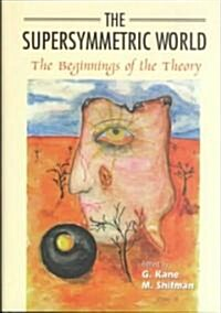 The Supersymmetric World - The Beginning of the Theory (Hardcover)