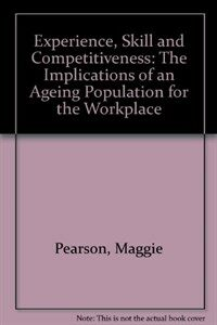 Experience, skill, and competitiveness : the implications of an ageing population for the workplace