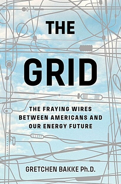 The Grid: The Fraying Wires Between Americans and Our Energy Future (Hardcover)