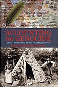 Accounting for Genocide : Canadas Bureaucratic Assault on Aboriginal People (Paperback)