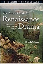 The Arden Guide to Renaissance Drama : An Introduction with Primary Sources (Hardcover)