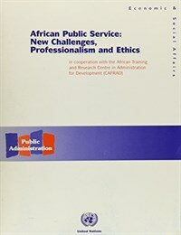 African public service : new challenges, professionalism and ethics