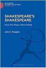 Shakespeare's Shakespeare : How the Plays Were Made (Hardcover)