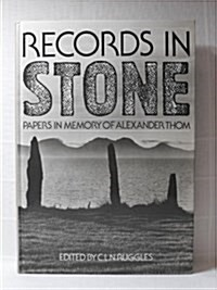 Records in Stone : Papers in Memory of Alexander Thom (Hardcover)