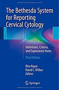 The Bethesda System for Reporting Cervical Cytology: Definitions, Criteria, and Explanatory Notes (Paperback, 3)