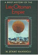A Brief History of the Late Ottoman Empire (Paperback)