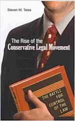 The Rise of the Conservative Legal Movement: The Battle for Control of the Law (Paperback)