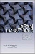 Japan Transformed: Political Change and Economic Restructuring (Paperback)
