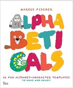 Alphabeticals : 26 Fun Alphabet-Character Templates to Make and Enjoy! (Paperback)