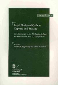 Legal design of carbon capture and storage : developments in the Netherlands from an international and EU perspective