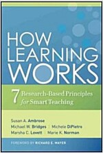 How Learning Works : Seven Research-Based Principles for Smart Teaching (Hardcover)