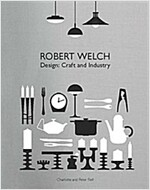 Robert Welch: Design: Craft and Industry (Hardcover)