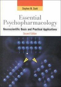 Essential psychopharmacology: neuroscientific basis and practical application 2nd ed