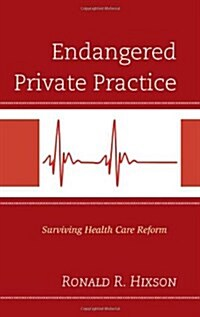 Endangered Private Practice: Surviving Health Care Reform (Hardcover)