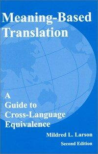Meaning-based translation : a guide to cross-language equivalence / 2nd ed