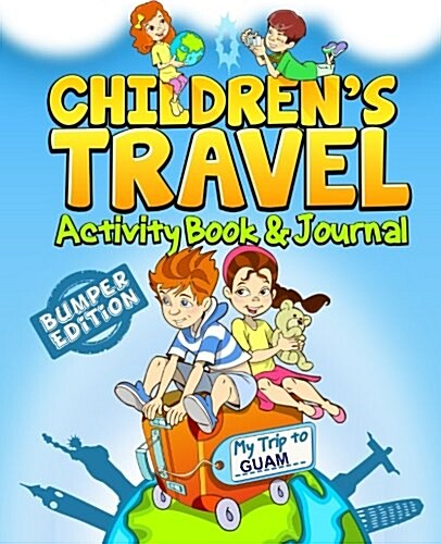 Childrens Travel Activity Book & Journal: My Trip to Guam (Paperback)