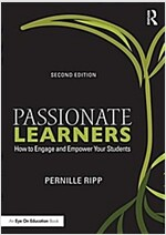 Passionate Learners : How to Engage and Empower Your Students (Paperback, 2 New edition)