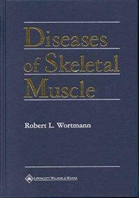 Diseases of the skeletal muscle