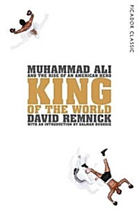 King of the World : Muhammad Ali and the Rise of an American Hero (Paperback)