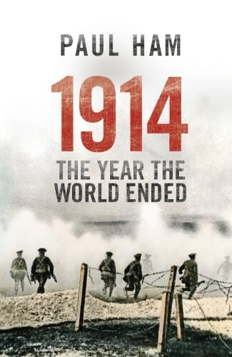 1914 the Year the World Ended (Paperback)