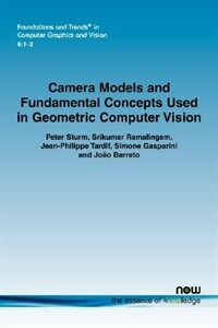 Camera models and fundamental concepts used in geometric computer vision