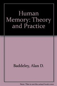 Human memory: theory and practice