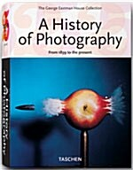 A History of Photography: From 1839 to the Present; The George Eastman House Collection (Paperback, 25, Anniversary)