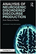 Analysis of Neurogenic Disordered Discourse Production : From Theory to Practice (Paperback)