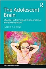 The Adolescent Brain : Changes in learning, decision-making and social relations (Paperback)