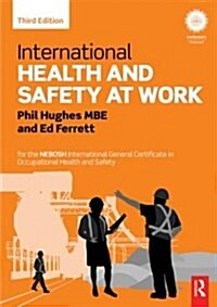 International Health and Safety at Work : for the NEBOSH International General Certificate in Occupational Health and Safety (Paperback, 3 New edition)