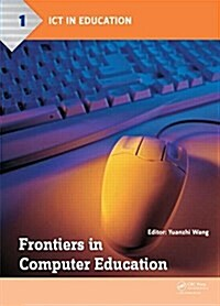 Frontiers in Computer Education : Proceedings of the 2nd International Conference on Frontiers in Computer Education (ICFCE 2014), Wuhan, China, Decem (Hardcover)