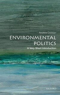 Environmental Politics: A Very Short Introduction (Paperback)