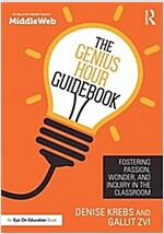 The Genius Hour Guidebook : Fostering Passion, Wonder, and Inquiry in the Classroom (Paperback)