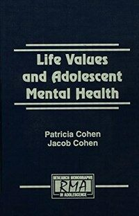 Life values and adolescent mental health