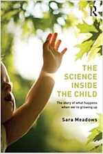 The Science Inside the Child : The Story of What Happens When We're Growing Up (Paperback)
