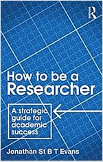 How to Be a Researcher : A strategic guide for academic success (Paperback, 2 New edition)
