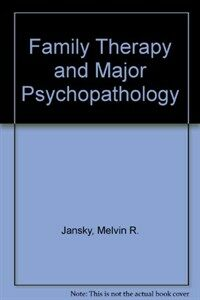 Family therapy and major psychopathology