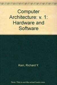 Computer architecture : software and hardware