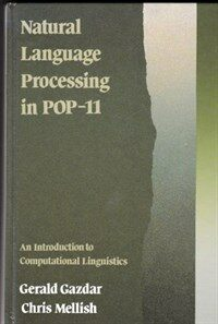 Natural language processing in POP-11 : an introduction to computational linguistics